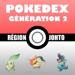 Liste Pokémon : Génération 2 (le Pokedex)
