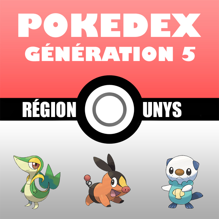 Liste Pokémon : Génération 5 (le Pokedex)