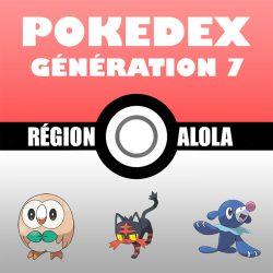 Liste Pokémon : Génération 7 (le Pokedex)