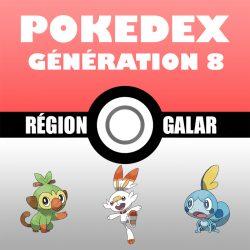 Liste Pokémon : Génération 8 (le Pokedex)